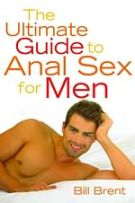 brent-bill-the-ultimate-guide-to-anal-sex-for-men